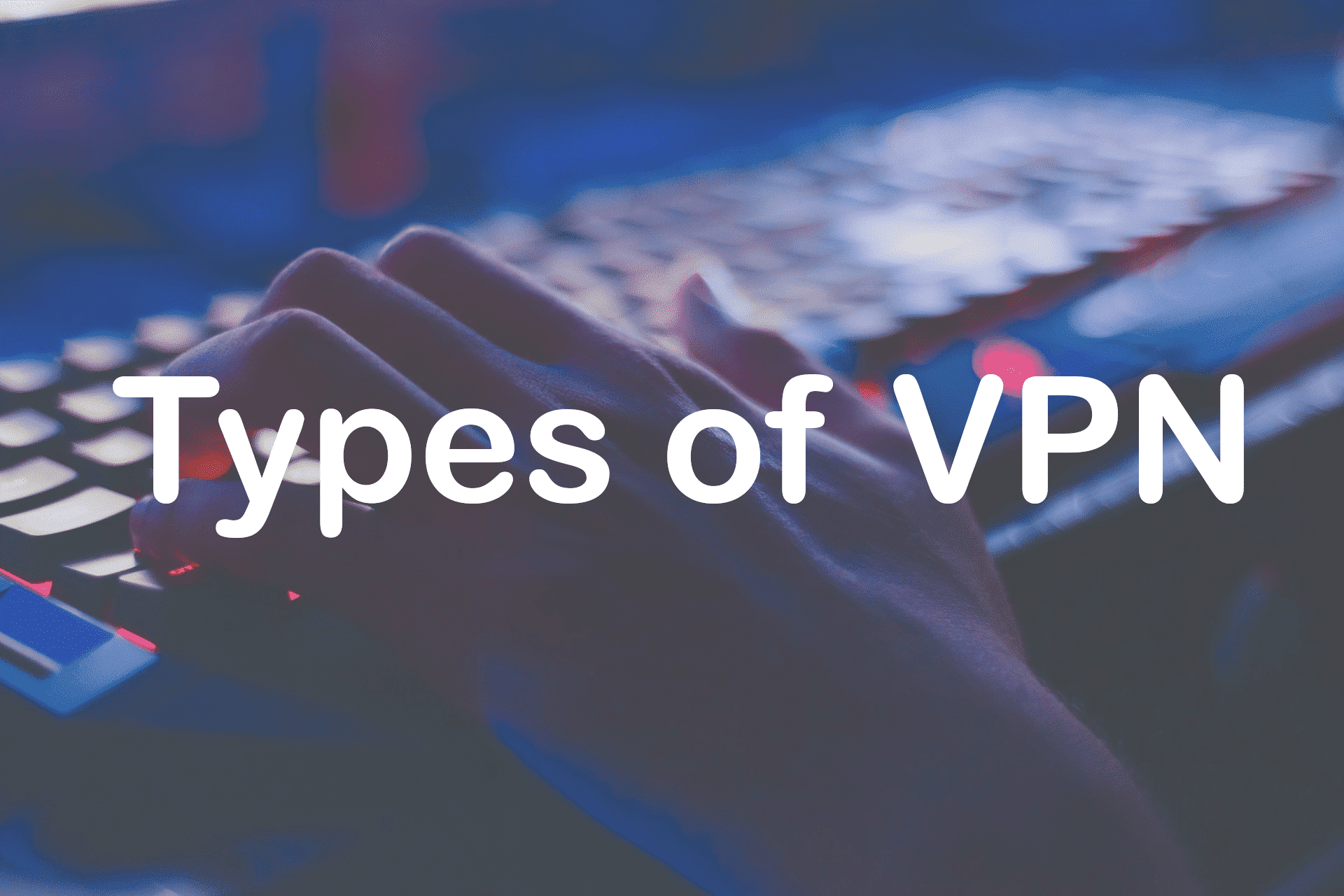 types of vpn