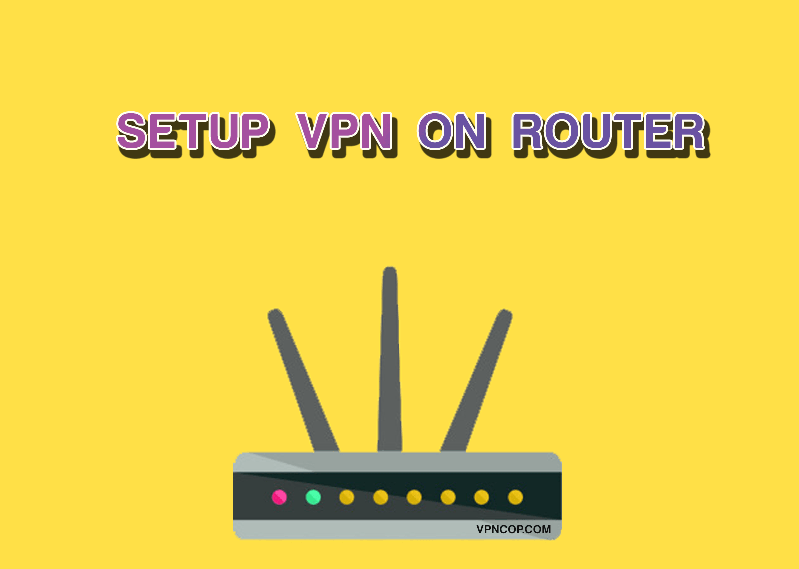 Guide to setup vpn on router
