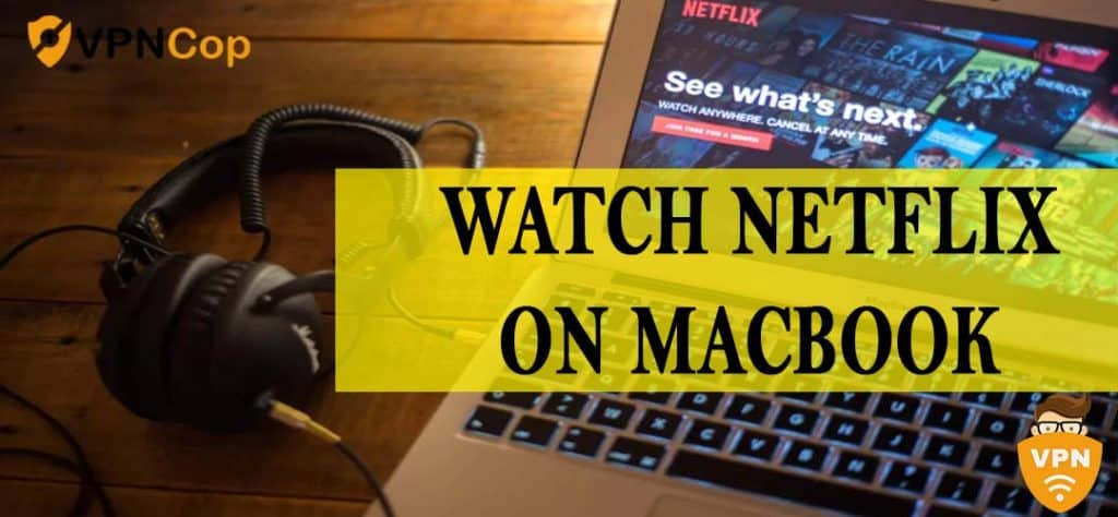 Watch Netflix On Macbook